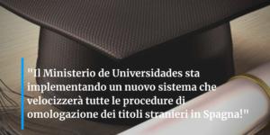 """Il """"Ministerio de Educación"""" velocizzerà tutti i procedimenti di omologazione in Spagna di titoli stranieri!"""
